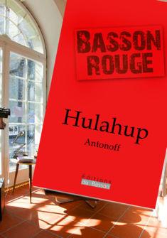 Hulahup d'Antonoff - Éd. du Basson Éditions du Basson