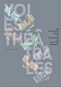 Voies Théâtrales, un parcours dans la fabrique du théâtre romand Linda Voyame