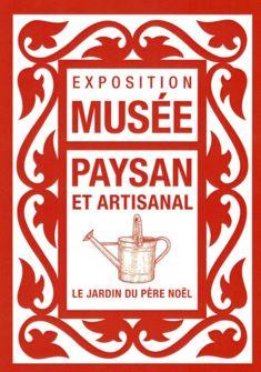 Le Jardin du Père Noël Musée paysan et artisanal