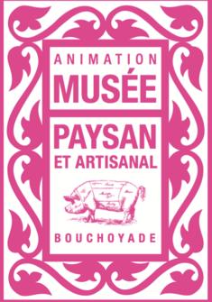 Bouchoyade à l'ancienne Musée paysan et artisanal