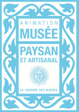 La Journée des musées Musée paysan et artisanal