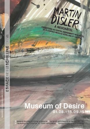 Affiche Martin Disler - Museum of Desire Espace Nicolas Schilling et Galerie