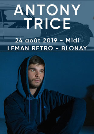 Antony Trice au Léman Retro le 24 août 2019 2019 Swiss Artists Productions
