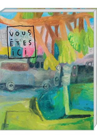Alexandre Loye, Vous êtes ici (catalogue), 2020.