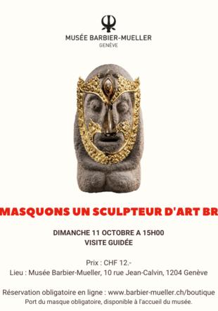 Visite guidée le 11 octobre 2020 Musée Barbier-Mueller