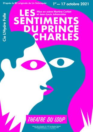"""Affiche """"Les Sentiments du Prince Charles"""" © Sylvain Leguy"""